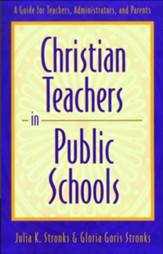 Christian Teachers in Public Schools: A Guide for Teachers, Administrators, and Parents - eBook