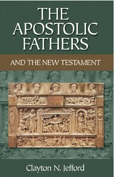 Apostolic Fathers and the New Testament, The - eBook