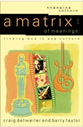 Matrix of Meanings, A: Finding God in Pop Culture - eBook