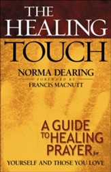 Healing Touch, The: A Guide to Healing Prayer for Yourself and Those You Love - eBook