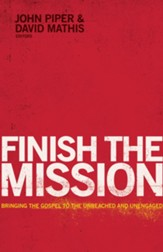 Finish the Mission: Bringing the Gospel to the Unreached and Unengaged - eBook