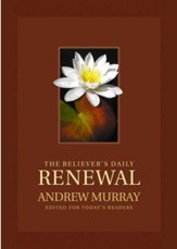 Believer's Daily Renewal, The: A Devotional Classic - eBook