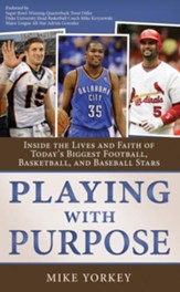 Playing With Purpose Collection: Inside the Lives and Faith of Today's Biggest Football, Basketball, and Baseball Stars - eBook