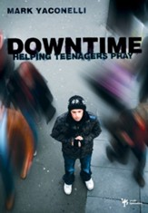 Downtime: Helping Teenagers Pray - eBook