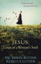 Jesus, Lover of a Woman's Soul: Seeing Yourself Through God's Eyes (slightly imperfect)