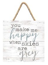You Make Me Happy When Skies Are Grey Jute Hanging Decor