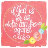 If God Is For US Who Can Be Against Us Plaque
