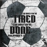 Don't Stop When You're Tires, Soccer, Wall Plaque