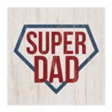 Super Dad Tabletop Decor