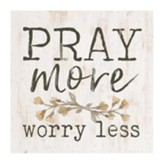 Pray More Worry Less Tabletop Decor