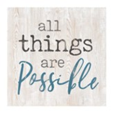 All Things are Possible Tabletop Decor
