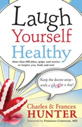 Laugh Yourself Healthy: Keep the doctor away --with a giggle a day! - eBook
