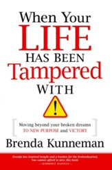 When Your Life Has Been Tampered: Moving beyond your broken dreams and lost purpose to victory - eBook