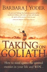 Taking On Goliath: How to stand against the spiritual enemies in your life and win - eBook