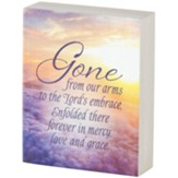 Gone From Our Arms Tabletop Plaque