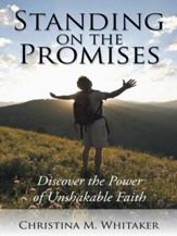 Standing on the Promises: Discover the Power of Unshakable Faith - eBook