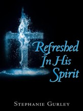 Refreshed In His Spirit - eBook