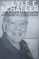 Wisdom from Lyle E. Schaller: The Elder Statesman of Church Leadership - eBook