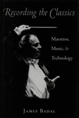 Recording the Classics: Maestros, Music and Technology - eBook