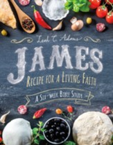 James: Recipe For a Living Faith/Adams