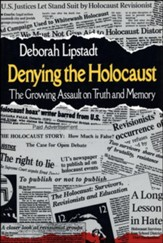 Denying the Holocaust: The Growing Assault on Truth and Memory - eBook