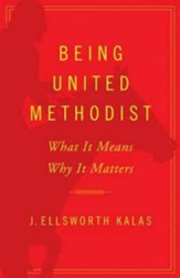 Being United Methodist: What It Means, Why It Matters - eBook