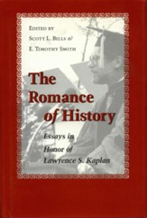 The Romance of History: Essays in Honor of Lawrence S. Kaplan - eBook