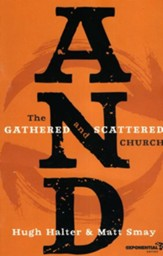 AND: The Gathered and Scattered Church - eBook