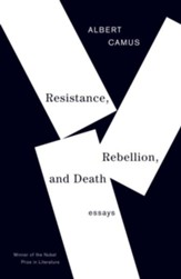 Resistance, Rebellion, and Death: Essays - eBook