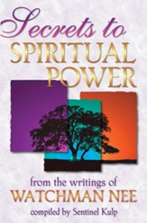 Secrets to Spiritual Power: From the Writings of Watchman Nee - eBook