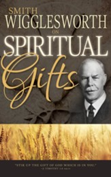 Smith Wigglesworth on Spiritual Gifts - eBook