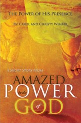 The Power of His Presence: A Short Story from Amazed by the Power of God - eBook