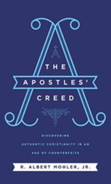 The Apostles' Creed: Discovering Authentic Christianity in an Age of Counterfeits - unabridged audiobook on CD