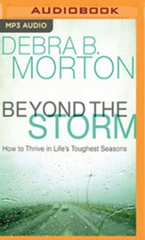 Beyond the Storm: How to Thrive in Life's Toughest Seasons - unabridged audiobook on MP3-CD