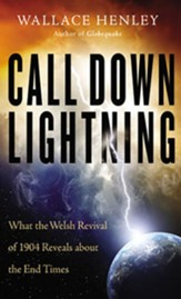 Call Down Lightning: What the Welsh Revival of 1904 Reveals About the Coming End Times - unabridged audiobook on CD