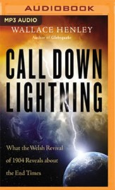 Call Down Lightning: What the Welsh Revival of 1904 Reveals About the Coming End Times - unabridged audiobook on MP3-CD