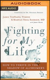 Fighting for My Life: How to Thrive in the Shadow of Alzheimer's - unabridged audiobook on MP3-CD