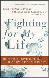 Fighting for My Life: How to Thrive in the Shadow of Alzheimer's - unabridged audiobook on CD