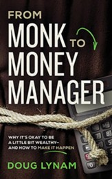 From Monk to Money Manager: Why It's Okay to Be a Little Bit Wealthy-and How to Make It Happen - unabridged audiobook on CD