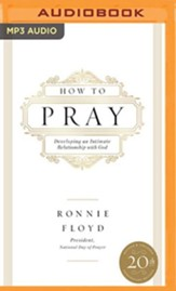 How to Pray: Developing an Intimate Relationship with God - unabridged audiobook on MP3-CD