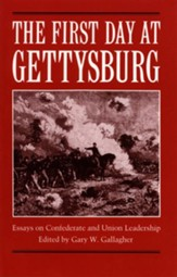 The First Day at Gettysburg: Essays on Confederate and Union Leadership - eBook