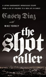 The Shot Caller: A Latino Gangbanger's Miraculous Escape from a Life of Violence to a New Life in Christ - unabridged audiobook on CD
