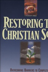 Restoring the Christian Soul: Overcoming Barriers to Completion in Christ through Healing Prayer - eBook
