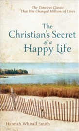 Christian's Secret of a Happy Life, complete and unabridged, The - eBook