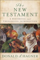The New Testatment: A Historical and Theological Introduction - eBook