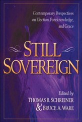 Still Sovereign: Contemporary Perspectives on Election, Foreknowledge, and Grace - eBook