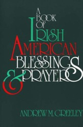 Book of Irish American Blessings &  Faith for Testing Times