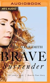 Brave Surrender: Let God's Love Rewrite Your Story - unabridged audiobook on MP3-CD