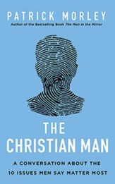 The Christian Man: Who I Am, What I Want, How I Get It - unabridged audiobook on CD