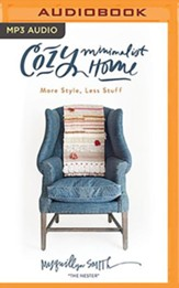Cozy Minimalist Home: More Style, Less Stuff - unabridged audiobook on MP3-CD